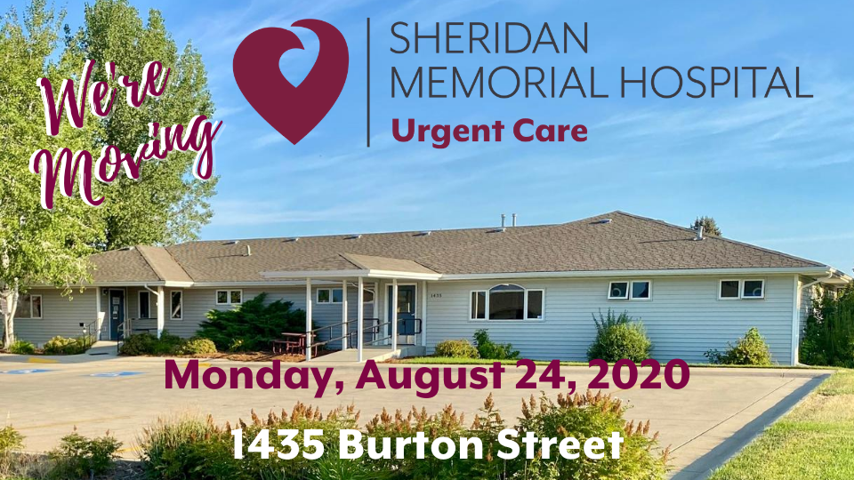 SMH Urgent Care is moving Monday, August 24, 2020, 1435 Burton St, Sheridan, WY